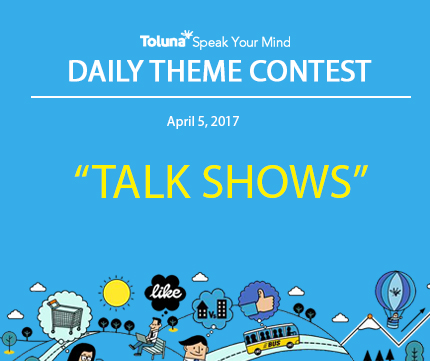 April 5 talk shows daily theme contest daily post